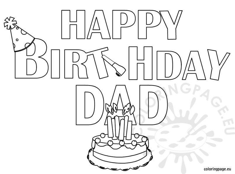 It's just a picture of Exhilarating Happy Birthday Dad Coloring Sheet