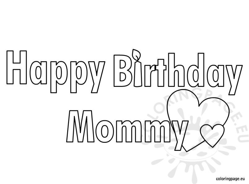 happy birthday mommy coloring page  u2013 coloring page