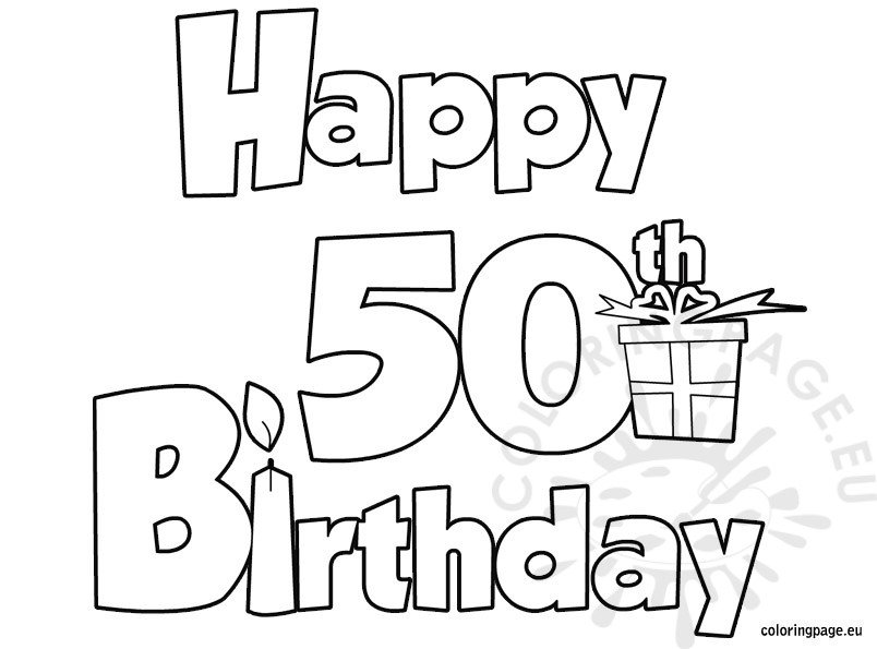 Happy 50 birthday coloring page - Color for th birthday ...