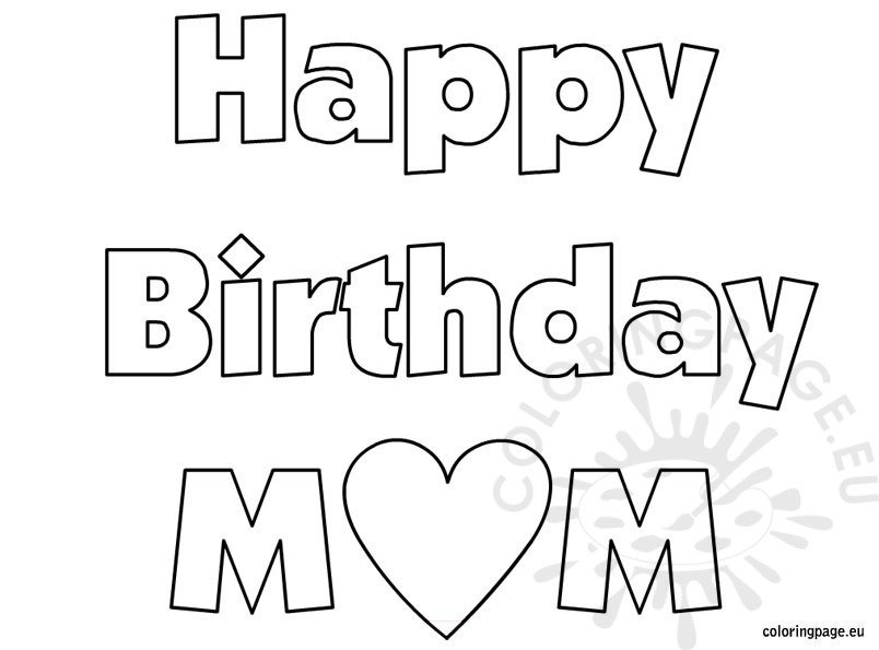 Happy Birthday Mom Coloring Sheet Happy Birthday Coloring Pages