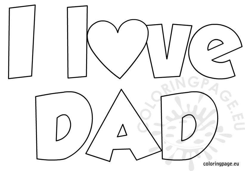 Love my daddy coloring pages sketch coloring page for Coloring pages i love dad
