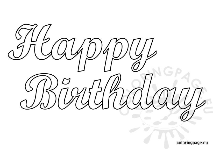 Happy Birthday Free Printable Coloring Page Happy Birthday Coloring Pages