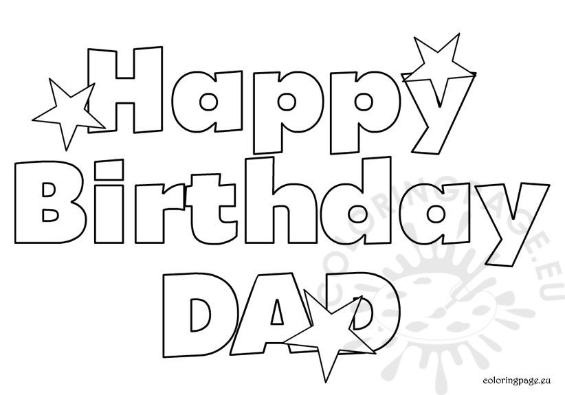 It's just a photo of Rare Happy Birthday Dad Coloring Sheet