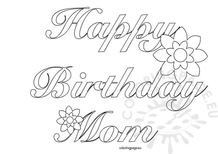 Happy birthday mom printable coloring page for Happy birthday mommy coloring pages