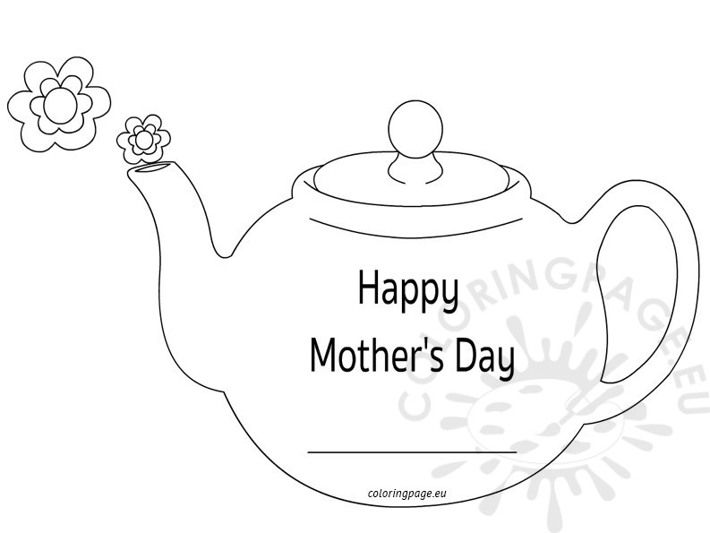 mother s day teapot card coloring page. Black Bedroom Furniture Sets. Home Design Ideas