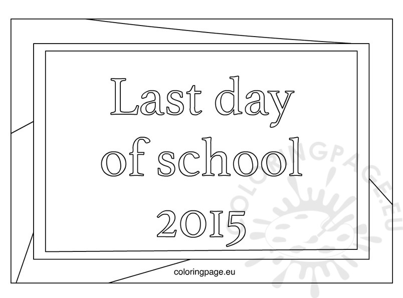 Free Printable Last Day Of School 2015 Coloring Page