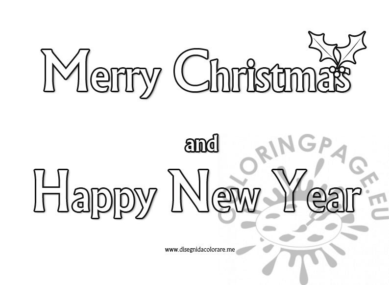 Merry Christmas And Happy New Year Coloring Pages Quotes Merry And Happy New Year Coloring Pages