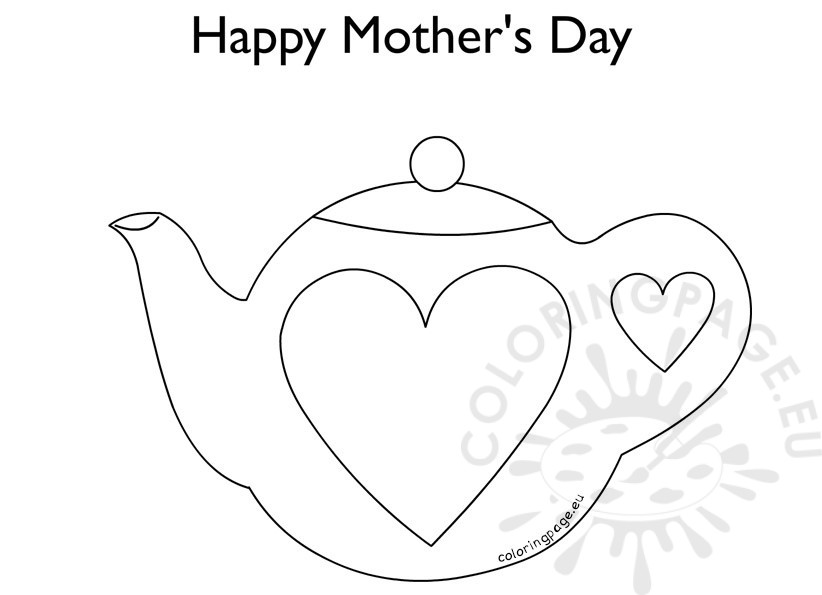 happy mother s day teapot coloring page. Black Bedroom Furniture Sets. Home Design Ideas
