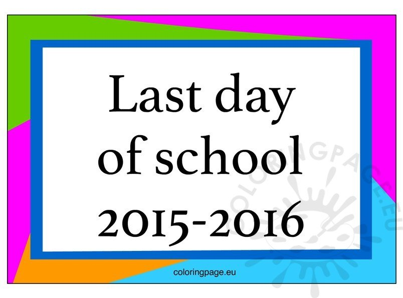 Last Day of school 2015-2016