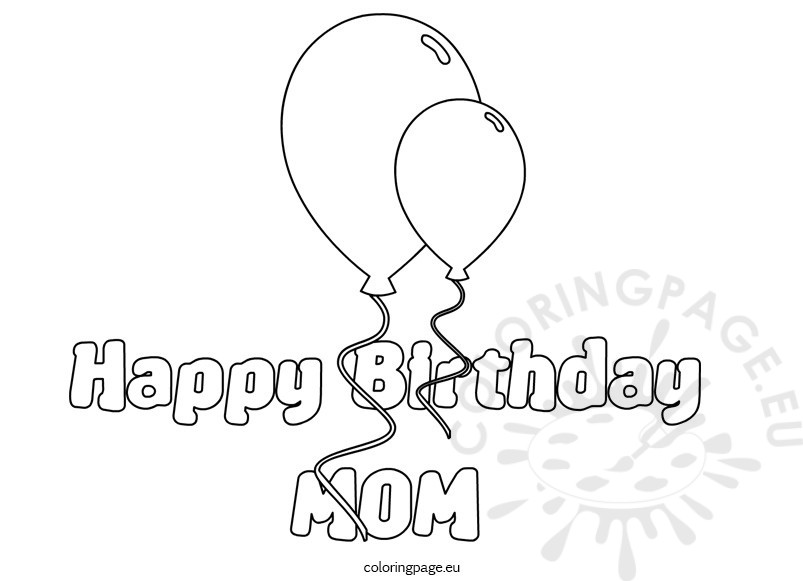 Happy birthday mom balloons coloring sheet coloring page for Happy birthday mommy coloring pages