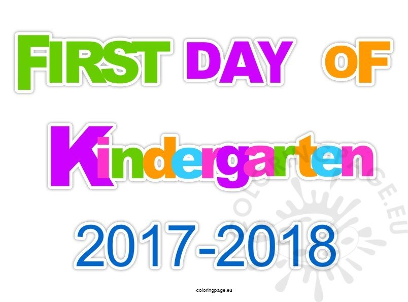 First Day Kindergarten 2017 2018 Sign Coloring Page