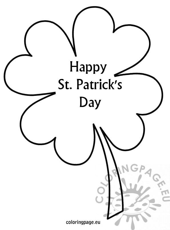 image relating to 4 Leaf Clover Printable named Satisfied St Patricks Working day 4 leaf clover template Coloring Site