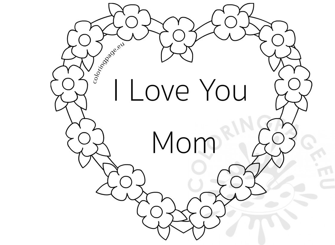 Text I Love You Mom in flowers heart frame | Coloring Page