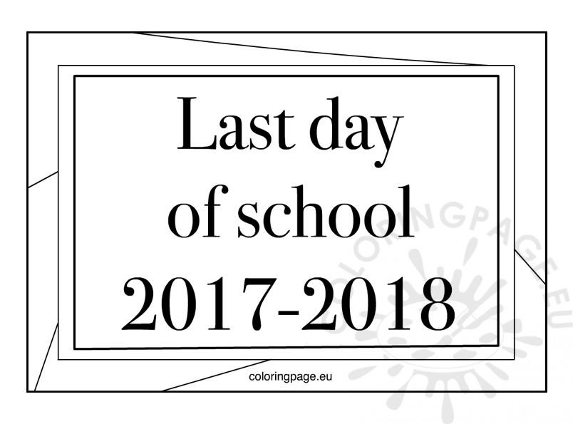 Free Printable Last Day of School 2017 – 2018