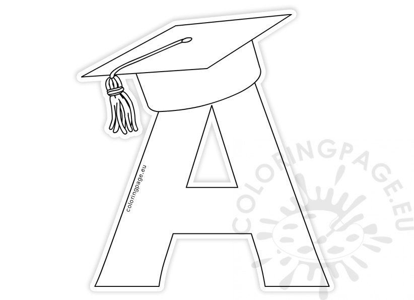 Letter A With Graduation Cap Template  U2013 Coloring Page